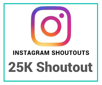 25K buy Instagram Shoutout Purchase
